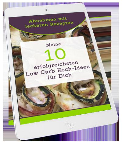 Gratis E-Book Abnehmen mit leckeren Rezepten – meine 10 erfolgreichsten Low Carb Koch-Ideen für Dich